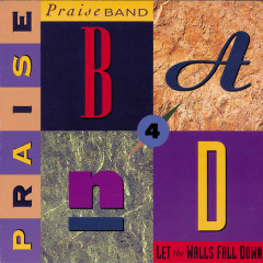 Praise Band 4 - Let The Walls Fall Down - Maranatha! Praise Band