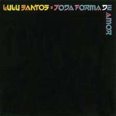Toda Forma De Amor - Lulu Santos