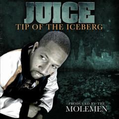 Tip of the Iceberg - Molemen, Juice