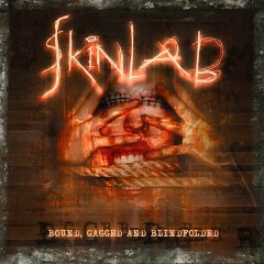 Bound, Gagged and Blindfolded (Re-mastered & Demo Recordings) - Skinlab