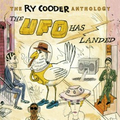 The Ry Cooder Anthology: The UFO Has Landed - Ry Cooder