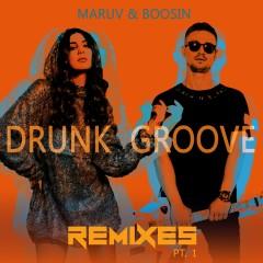 Drunk Groove (Remixes, Pt.1) - MARUV, Boosin