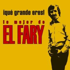 Que grande eres! Lo mejor de El Fary - El Fary