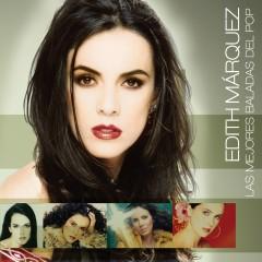 Las Mejores Baladas del Pop - Edith Márquez