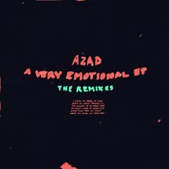A Very Emotional EP: The Remixes - Azad