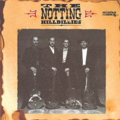 Missing... Presumed Having A Good Time - The Notting Hillbillies