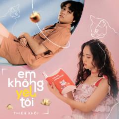 Em Không Yêu Tôi (Single)