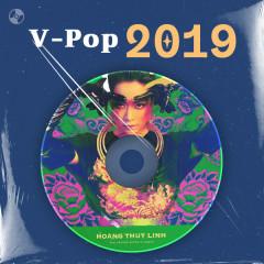 V-Pop Năm 2019 - Hoàng Thùy Linh, Mr. Siro, Đức Phúc, Hương Giang