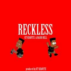 Reckless - KT Kravitx, Radio Rell