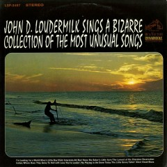 Sings A Bizarre Collection of Most Unusual Songs - John D. Loudermilk