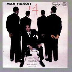 Max Roach Plus Four - Max Roach Quintet