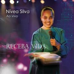 Receba Vida - Nívea Silva