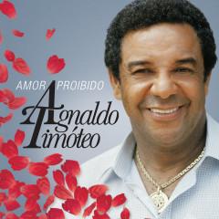 Amor Proibido (Best Of) - Agnaldo Timóteo, Ângela Maria, Fagner