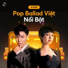 Các Ca Khúc Pop Ballad Việt Nổi Bật