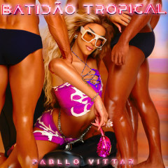 Batidão Tropical - Pabllo Vittar