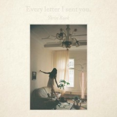 Every Letter I Sent You - Yerin Baek