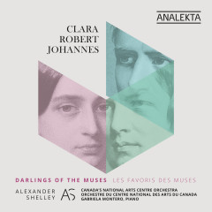 Clara - Robert - Johannes: Darlings of the Muses - Canada's National Arts Centre Orchestra, Alexander Shelley