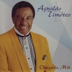 Obrigado, Maẽ - Agnaldo Timóteo