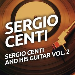 Sergio Centi And His Guitar vol. 2 - Sergio Centi