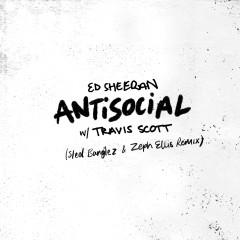 Antisocial (Steel Banglez & Zeph Ellis Remix) - Ed Sheeran, Travis Scott