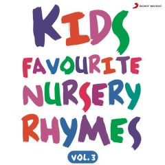 Kids Favourite Nursery Rhymes, Vol. 3 - Ajay Singha,Kaavya Gupta
