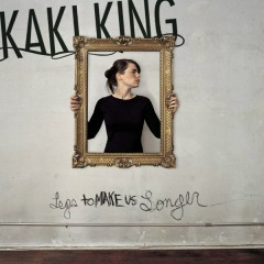 Legs to Make us Longer - Kaki King