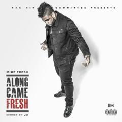 Along Came Fresh - Mike Fresh