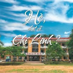 Hè, Chợt Về Chí Linh? (Single) - Trần Minh Tiến, Cao Tuấn Anh