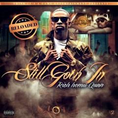 Still Goin In - Reloaded - Rich Homie Quan