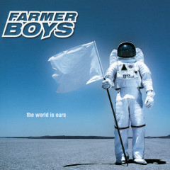 The World Is Ours - Farmer Boys