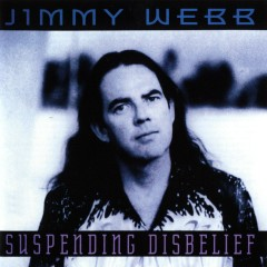 Suspending Disbelief - Jimmy Webb
