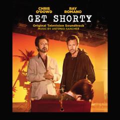 Get Shorty (Original Television Soundtrack) - Antonio Sanchez