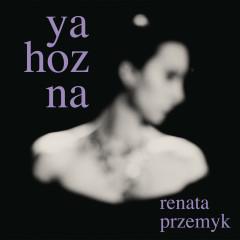 Ya Hozna (Edycja Specjalna) - Renata Przemyk