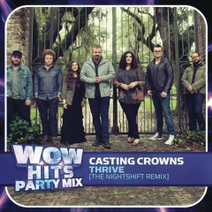 Thrive (The nightSHIFT Remix) - Casting Crowns