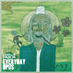 Everyday Opus - Charlie Parr