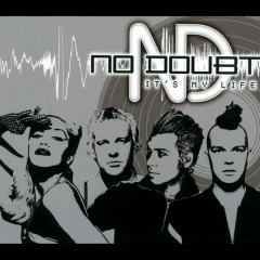 It's My Life - No Doubt