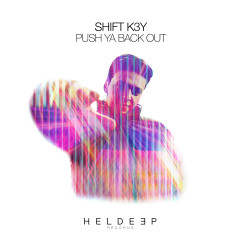 Push Ya Back Out - Shift K3Y