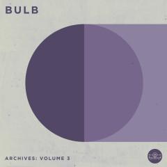 Archives: Volume 3 - Bulb