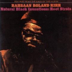 Natural Black Inventions: Root Strata - Rahsaan Roland Kirk
