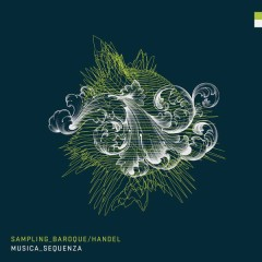 Sampling Baroque Handel - Musica Sequenza, Burak Ozdemir