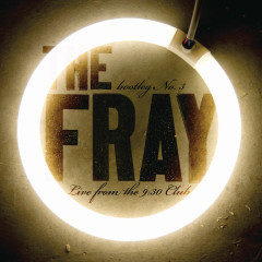 Bootleg No.3 - Live From The 9:30 Club - The Fray