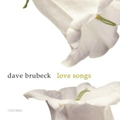 Love Songs - Dave Brubeck