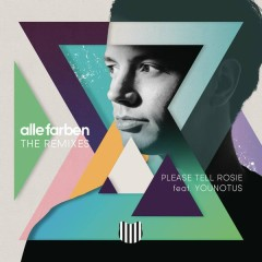 Please Tell Rosie (Remixes) - Alle Farben, YOUNOTUS