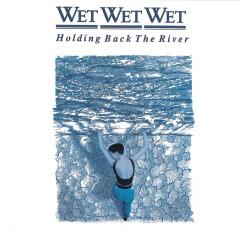 Holding Back The River - Wet Wet Wet
