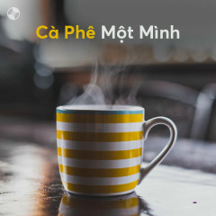 Cà Phê Một Mình - Various Artists