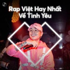 Rap Việt Hay Nhất Về Tình Yêu - Various Artists