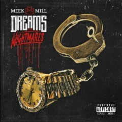 Dreams and Nightmares (Deluxe Edition) - Meek Mill