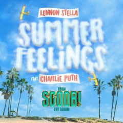 Summer Feelings (Single) - Lennon Stella, Charlie Puth
