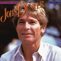 John Denver's Greatest Hits, Volume 3 - John Denver