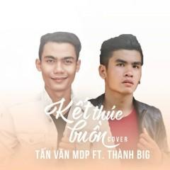 Kết Thúc Buồn (Cover) (Single) - Tấn Văn MDP, Thành Big